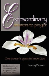 Extraordinary Answers to Prayer | Nancy L Dorner |
