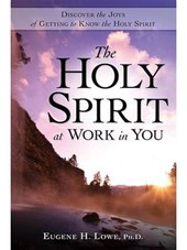 The Holy Spirt at Work in You | Eugene Lowe |