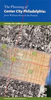 The Planning of Center City Philadelphia