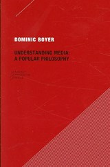 Understanding Media - A Popular Philosophy | Dominic Boyer |