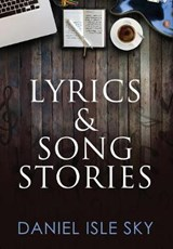 Lyrics & Song Stories | Daniel Isle Sky |