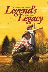 Legend's Legacy | Mike Gaddis |