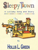 Sleepy Town Lullaby -song and Story | Hollis Lynn Green |