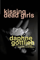 Kissing Dead Girls | Daphne Gottlieb |