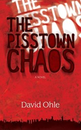 The Pisstown Chaos | David Ohle |