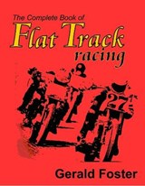 Complete Book of Flat Track Racing | Gerald Foster |