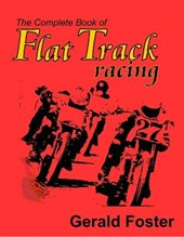 Complete Book of Flat Track Racing