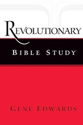 Revolutionary Bible Study | Gene Edwards |