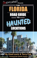 The Florida Road Guide to Haunted Locations | Chad Lewis |