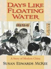 Days Like Floating Water | Susan Edwards McKee |