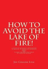 How to Avoid the Lake of Fire! | Joy Collins Lyle |