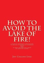 How to Avoid the Lake of Fire!