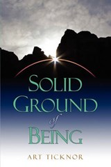 Solid Ground of Being | Ticknor R. Arthur |