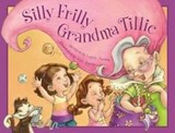 Silly Frilly Grandma Tillie | Laurie A. Jacobs |