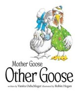 Mother Goose, Other Goose | Vanita Oelschlager |
