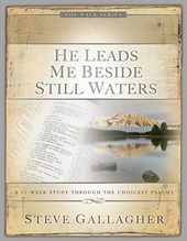 He Leads Me Beside Still Waters | Steve Gallagher |