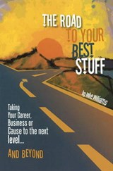 The Road to Your Best Stuff | Mike Williams |