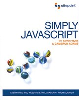 Simply Javascript | Yank, Kevin ; Adams, Cameron |