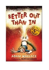 Better Out Than in | Adam Wallace |