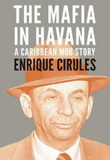 The Mafia in Havana | Enrique Cirules |