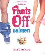 Pants Off Salmon | Alec Bragg |