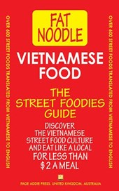 Vietnamese Food: Vietnamese Street Food Vietnamese to English Translations: Includes travel tips and favorite eating places. (Fat Noodle, #1)