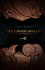The Choir Boats | Daniel A. Rabuzzi |