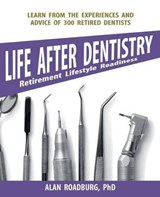 Life After Dentistry - First Edition | Alan Roadburg |