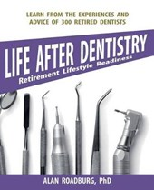 Life After Dentistry - First Edition