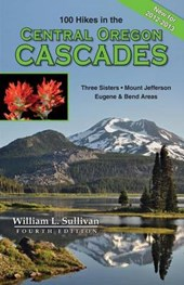 One Hundred Hikes in the Central Oregon Cascades | William L. Sullivan |