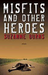 Misfits and Other Heroes | Suzanne Burns |