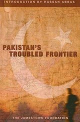 Pakistan's Troubled Frontier | Jamestown Foundation |