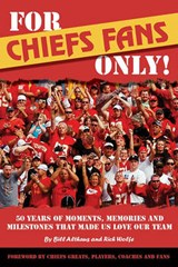 For Chiefs Fans Only | Althaus, Bill ; Wolfe, Rich |