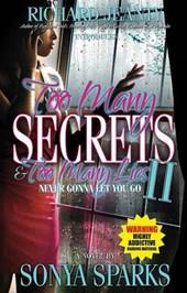 Too Many Secrets and Too Many Lies II