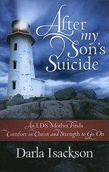 After My Son's Suicide | Darla Isackson |