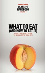 What to Eat And How to Eat It | Tommy Orlando |