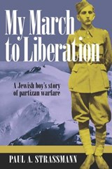 My March to Liberation | Paul A. Strassmann |