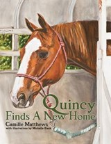 Quincy Finds a New Home | Camille Matthews |