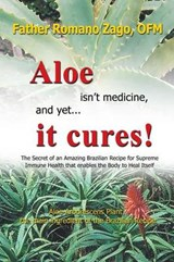Aloe Isn't Medicine and Yet... It Cures! | Zago, Ofm, Father Ro |