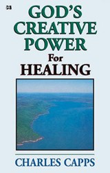 God's Creative Power for Healing | Charles Capps |