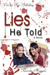 Lies He Told | Renarda Huggins |