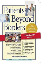 Patients Beyond Borders, Thailand Edition | Josef Woodman |