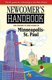 Newcomer's Handbook for Moving to and Living in Minneapolis St. Paul