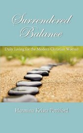 Surrendered Balance Daily Living for the Modern Christian Woman