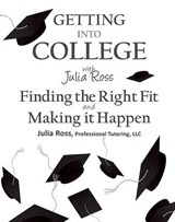 Getting Into College with Julia Ross | Julia Ross |