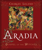 Aradia or the Gospel of the Witches | Charles Godfrey Leland |