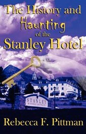 History & Haunting of the Stanley Hotel