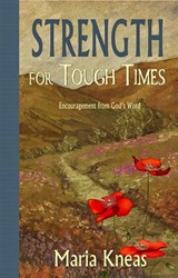 Strength for Tough Times | Maria Kneas |