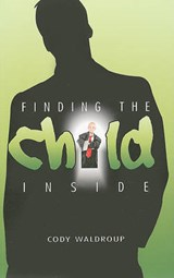 Finding the Child Inside | Cody Waldroup |