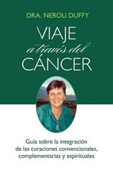 Viaje a traves del cancer/ Journey Through Cancer | Neroli Duffy |